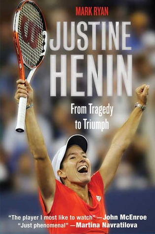 Justine Henin: From Tragedy to Triumph