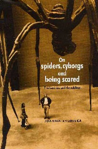 On Spiders, Cyborgs and Being Scared by Joanna Zylinska
