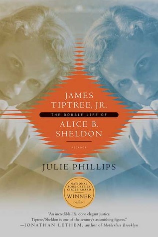 James Tiptree, Jr. by Julie Phillips