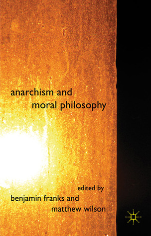 Anarchism and Moral Philosophy