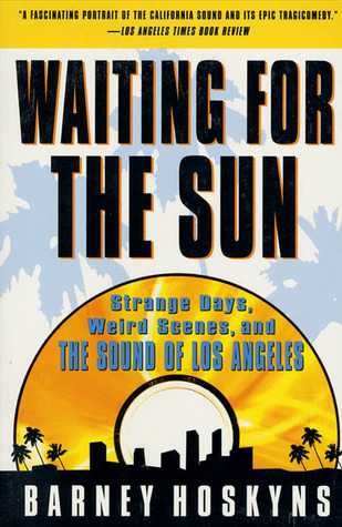 Waiting for the Sun by Barney Hoskyns