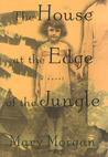 The House at the Edge of the Jungle: A Novel