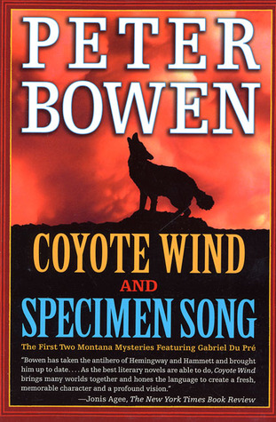 Coyote Wind and Specimen Song by Peter Bowen