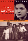 Grace in the Wilderness: After the Liberation 1945-1948