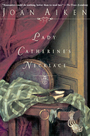 Lady Catherine's Necklace by Joan Aiken