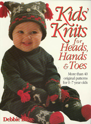 Kid's Knits for Heads, Hands, and Toes by Debbie Bliss