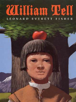 William Tell by Leonard Everett Fisher