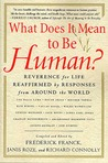 What Does It Mean to Be Human?: Reverence for Life Reaffirmed by Responses from Around the World