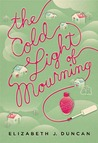 The Cold Light of Mourning (A Penny Brannigan Mystery #1)