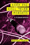 Rock & Roll Never Forgets (JP Kinkaid Chronicles, #1)