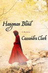 Hangman Blind by Cassandra Clark