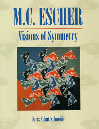Visions of Symmetry: Notebooks, Periodic Drawings, and Related Work of M.C. Escher