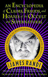 An Encyclopedia of Claims, Frauds, and Hoaxes of the Occult and Supernatural