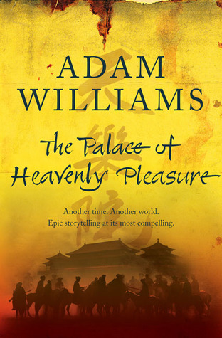 The Palace of Heavenly Pleasure by Adam Williams
