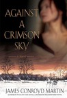 Against a Crimson Sky by James Conroyd Martin