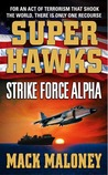 Strike Force Alpha (Superhawks, #1)