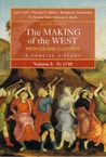 The Making of the West: Peoples and Cultures, Vol. 1: To 1740