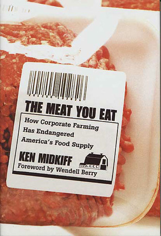 The Meat You Eat by Ken Midkiff