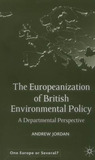 The Europeanization of British Environmental Policy: A Departmental Perspective