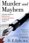 Murder and Mayhem: A Doctor Answers Medical and Forensic Questions for Mystery Writers