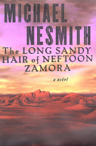 The Long, Sandy Hair of Neftoon Zamora by Michael Nesmith