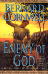 Enemy of God (The Warlord Chronicles, #2)