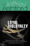 Loyal Disloyalty: A Mystery
