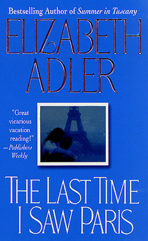 The Last Time I Saw Paris by Elizabeth Adler