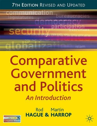 Comparative Government And Politics by Rod Hague