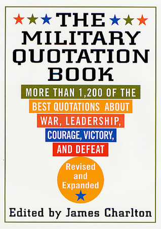 The Military Quotation Book by James Charlton