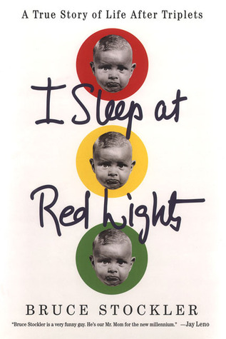 Find I Sleep at Red Lights: A True Story of Life After Triplets PDF