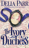 The Ivory Duchess by Delia Parr