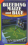 Bleeding Maize and Blue (Anneke Haagen, #3)