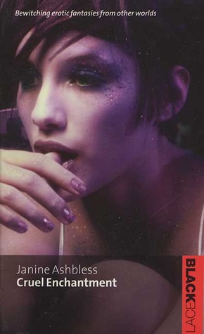 Cruel Enchantment by Janine Ashbless