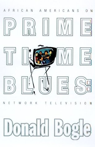 Primetime Blues African American on Network Television C by Donald Bogle