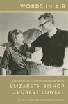 Words in Air: The Complete Correspondence Between Elizabeth Bishop and Robert Lowell