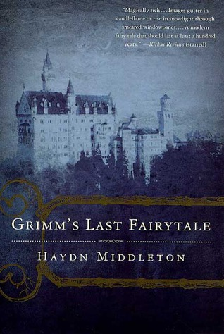 Grimm's Last Fairytale by Haydn Middleton
