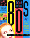 Totally Awesome 80s: A Lexicon of the Music, Videos, Movies, TV Shows, Stars, and Trends of that Decadent Decade