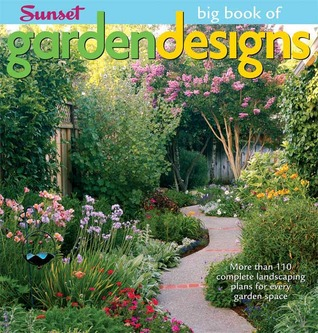 The Big Book of Garden Designs More Than 110 Complete