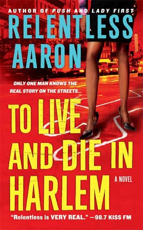 To Live and Die in Harlem by Relentless Aaron