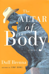 The Altar of the Body: A Novel