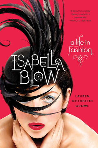 Isabella Blow by Lauren Goldstein Crowe