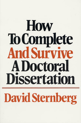 How to Complete and Survive a Doctoral Dissertation by David Sternberg