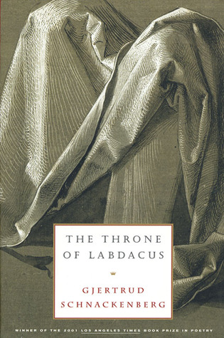 The Throne of Labdacus by Gjertrud Schnackenberg