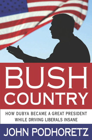 Bush Country by John Podhoretz