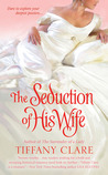 The Seduction of His Wife (Hallaway Sisters, #1)