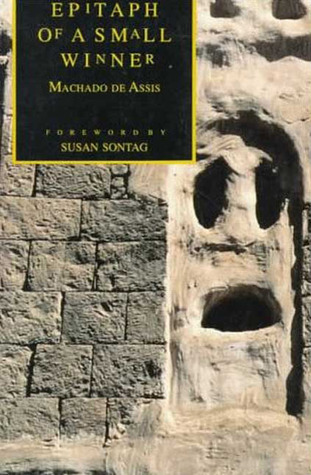 Epitaph of a Small Winner by Joaquim Maria Machado de Assis