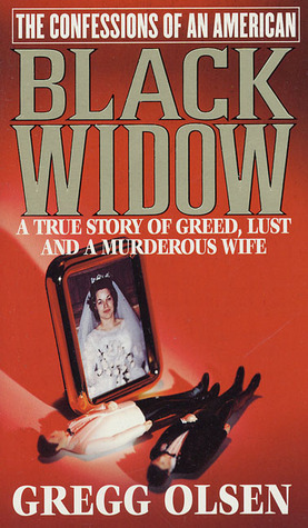 The Confessions of an American Black Widow by Gregg Olsen