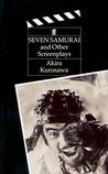 The Seven Samurai and Other Screenplays
