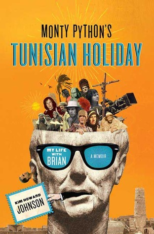 Monty Python's Tunisian Holiday by Kim Howard Johnson
